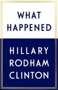 Hillary Clinton_What Happened